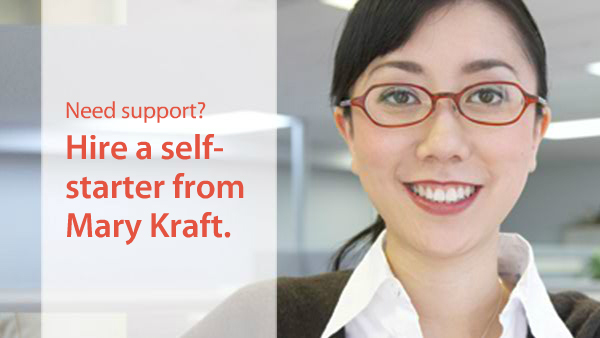 Hire a self-starter from Mary Kraft