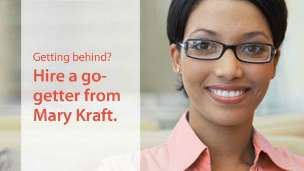 Hire a go-getter from Mary Kraft